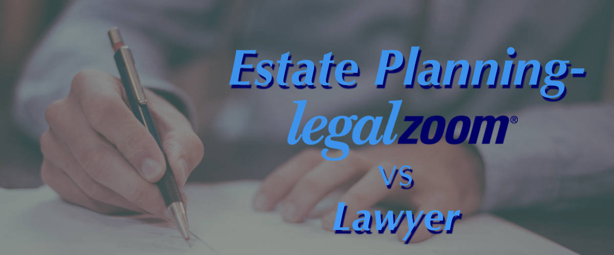 Estate Planning Tulsa LegalZoom vs Lawyer - legalzoom vs layer - LegalZoom vs Lawyer