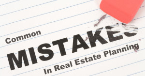 mistakes in real estate planning