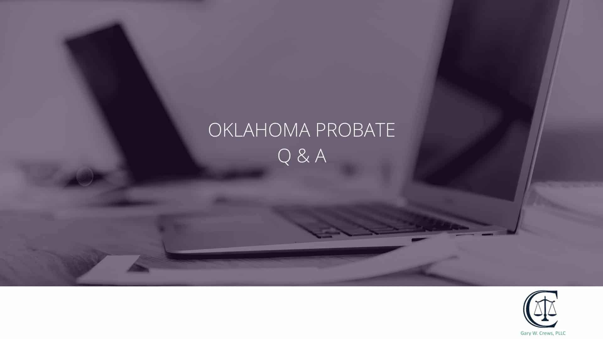 oklahoma probate q & a part 1 - probate Qa - Oklahoma Probate Q & A Part 1