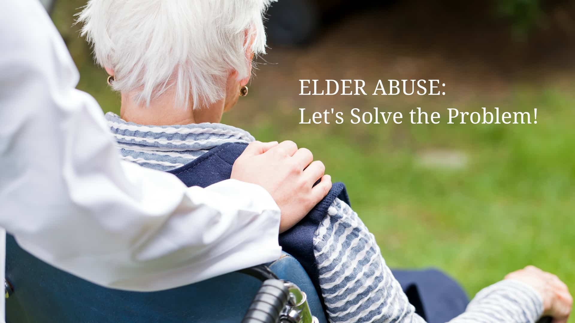 Elder Law Gary W. Crews elder abuse: let's solve the problem! - elder abuse - Elder Abuse: Let's Solve the Problem!
