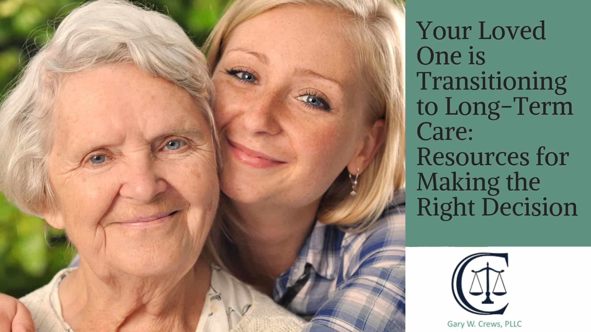 Tulsa Transition Lawyer your loved one is transitioning to long-term care: resources for making the right decision - ltc transition - Your Loved One is Transitioning to Long-Term Care: Resources for Making the Right Decision