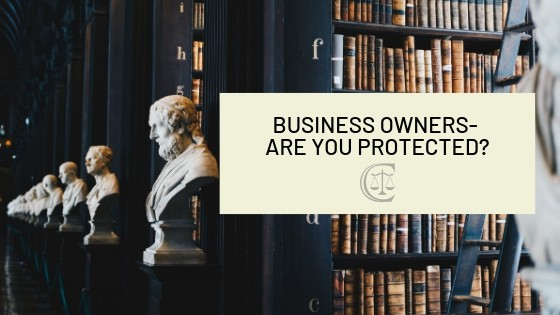 [object object] - Business Owners Are You Protected - Business Owners- Are You Protected?